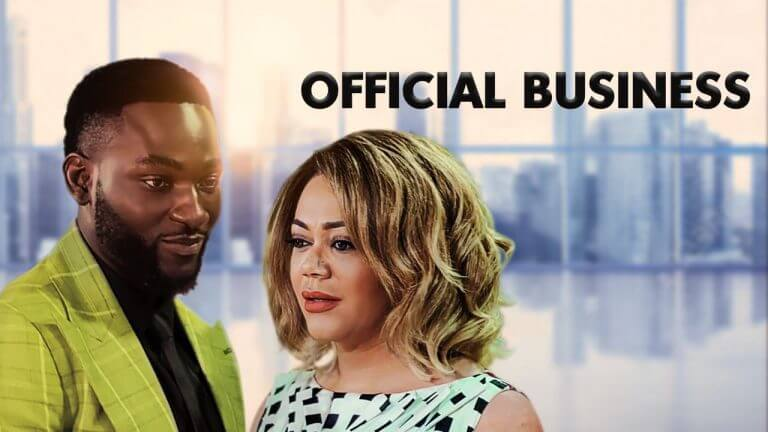 Official Business - Nollywood Movie
